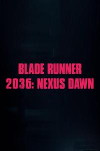 blade runner 2036: nexus dawn